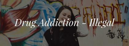 Drug Addiction Illegal