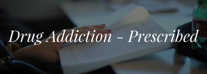Drug Addiction Prescribed